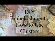 DIY Embellishments - How to Use Clusters - Making Tags Book Crafts, Paper Crafts, Paper Collage Art, Bookbinding Tutorial, Weird Gifts, Shabby Chic Cards, Art Journal Techniques, Handmade Headbands, Handmade Journals