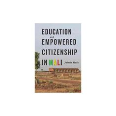 Education and Empowered Citizenship in M (Paperback)