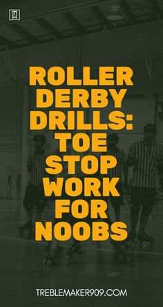 Drills: Toe Stop Work for Noobs  #rollerderby
