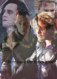 Where have the times gone? Thor and Loki