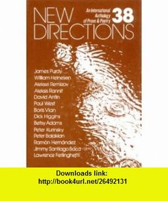 New Directions Thirty Eight (New Directions in Prose  Poetry) (v. 38) (9780811207102) Peter Glassgold, Fredrick R Martin, James Laughlin , ISBN-10: 0811207102  , ISBN-13: 978-0811207102 ,  , tutorials , pdf , ebook , torrent , downloads , rapidshare , filesonic , hotfile , megaupload , fileserve