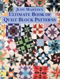 """This 98 page softcover book was published in Its title is """"Judy Martin's Ultimate Book of Quilt Block Patterns"""". The book is 'as new' with no markings or blemishes. Beginner Quilt Patterns, Quilt Block Patterns, Quilting Ideas, Quilting Projects, Sewing Projects, Star Quilt Blocks, Star Quilts, Pattern Library, Pattern Books"""
