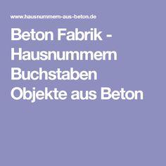 Beton Fabrik - Hausnummern Buchstaben Objekte aus Beton