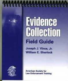 """Evidence collection field guide"" HV7936.E85 V56 2006"