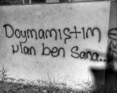 Doymamıştım ulan ben sana… - I wonder. Street Graffiti, Street Art, Wall Quotes, Life Quotes, Just Smile, Aesthetic Iphone Wallpaper, Cool Words, Instagram Story, Best Quotes