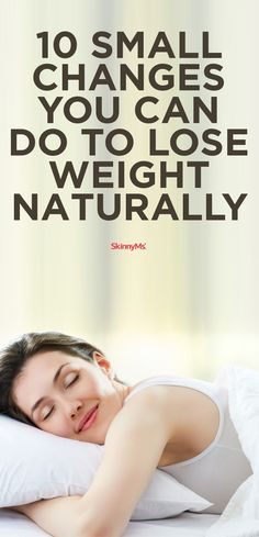 10 Small Changes You Can Do to Lose Weight Naturally