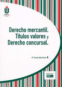 Derecho mercantil : títulos valores y derecho concursal / María Teresa Bote García. - Madrid : CEF, 2014