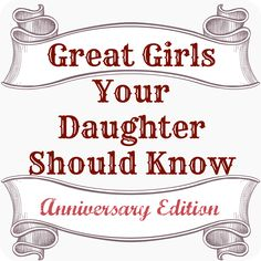 "Great Girls Your Daughter Should Know - Anniversary Edition    Some of the most suggested titles to add to a ""Great Girls"" List!    A great addition to the original ""Great Girls Your Daughter Should Know... before reading Twilight"""