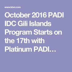 http://www.ktvn.com/story/32155892/october-2016-padi-idc-gili-islands-program-starts-on-the-17th-with-platinum-padi-course-director-holly-macleod  October 2016 PADI IDC Gili Islands Program  October is a great time to become a scuba diving instructor with PADI Course Director Holly Macleod in the Gili Islands.   #padiidcIndonesia, #padiidcgiliislands, #padiidcgilitrawangan, #padiidc, #idc,