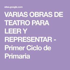 VARIAS OBRAS DE TEATRO PARA LEER Y REPRESENTAR - Primer Ciclo de Primaria