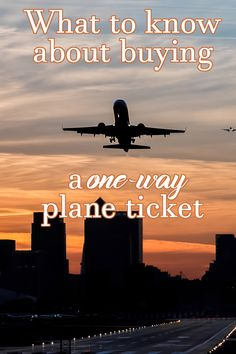 You might not know, but buying a one-way plane ticket might cause problems at the airport.