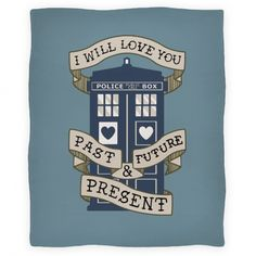 I Will Always Love You Doctor Who Blanket.... Don't know if it's blanket, but I love this.