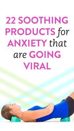 22 Soothing Products For Anxiety That Are Going Viral
