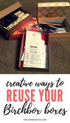 9 BRILLIANT ways to reuse those Birchbox or Glossybox boxes you have piling up at home! #crafts