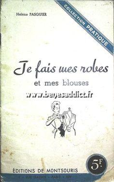 """GRATUIT Livre Vintage """"Je fais mes robes et mes blouses"""" 18 Patrons! FREEBOOK Sewing patterns 40's"""