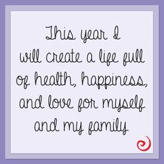 This year I will create a life full of health, happiness, and love for myself and my family. #IINresolution