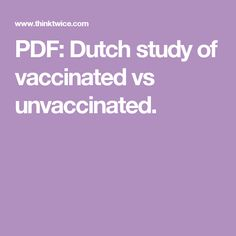 PDF:  Dutch study of vaccinated vs unvaccinated.