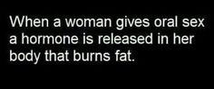This is why I see so many chubby chicks.