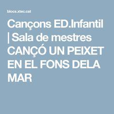 Cançons ED.Infantil | Sala de mestres CANÇÓ UN PEIXET EN EL FONS DELA MAR