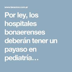 Por ley, los hospitales bonaerenses deberán tener un payaso en pediatría…
