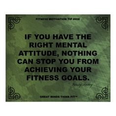 If you have the right mental attitude, nothing can stop you from achieving your fitness goals.
