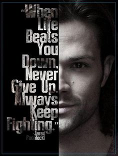 I didn't know I could love Jared more, and then he started Always Keep Fighting!!!!