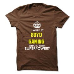I Work At Boyd Gaming  What Your Superpower T-Shirt Hoodie Sweatshirts aai. Check price ==► http://graphictshirts.xyz/?p=97193