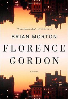 "Florence Gordon, by Brian Morton. I absolutely loved this book about an irascible feminist icon now in her 70s and trying to figure out how to interact with her family, while they try to figure out how to interact with her and with each other. Read April 2015. Oh, and do read the linked Flavorwire post on the book as well. ""Why Are Honest Feminist Novels Like Brian Morton's 'Florence Gordon' So Rare?"""