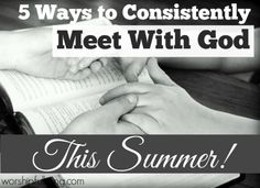 Summer is here- and that means vacation. Relaxing. The one thing it should not means is taking a vacation from God's Word. Here are 5 ways that you can stay consistent this summer!