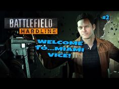 WELCOME TO     MIAMI VICE! Battlefield Hardline Ep2