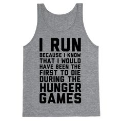 I Run Because Hunger Games Tank