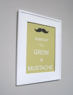someday I'll grow a mustache, for a mustache baby shower