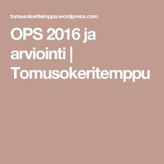 OPS 2016 ja arviointi | Tomusokeritemppu