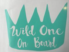 Hey, I found this really awesome Etsy listing at https://www.etsy.com/listing/251355052/wild-one-on-board-car-decal-where-the