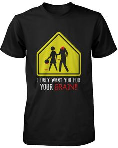 I Only Want You for Your Brain Zombie Men's T-Shirt Horror Funny Halloween Tee