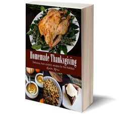 Homemade Thanksgiving - from scratch recipes for the holidays, an entire meal from start to finish. A cookbook with 43 amazing recipes Bacon Cheesecake, Lemon Meringue Cheesecake, Homemade Caramel Sauce, Homemade Marshmallows, Homemade Eggnog, Baked Potato Soup, Loaded Baked Potatoes, Pie Crust Recipes, Soup Recipes