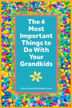 The 4 Best Things to Do with Grandkids