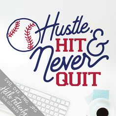 Baseball Svg Hustle Hit and Never Quit Svg Sports Svg Svg