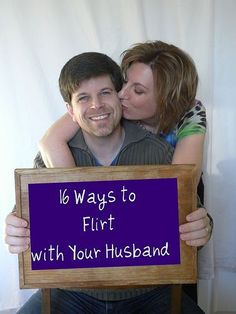 16 Ways to Flirt with Your Husband--they're fun! Pick one and do it today! #marriage