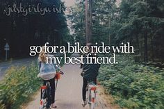 Bucket List: Go for a bike ride with my best friend