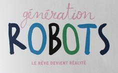 """Album Jeunesse - """"Génération ROBOTS, le rêve devient réalité"""" Robot, Album Jeunesse, Junior, Company Logo, Dream Come True, Reading, Robotics, Robots"""
