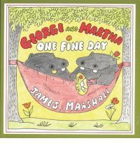 George and Martha One Fine Day By (author) James Marshall