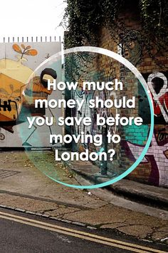 How much money should you save before moving to London?