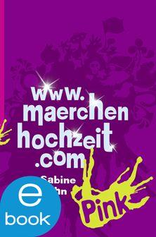 www.maerchenhochzeit.de von Sabine Rahn - Mädchenbuch ab 11 Jahren.