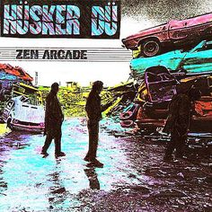 Husker Du-Zen Arcade - gorgeous hardcore from Minneapolis with the pure emotion of Bob Mould