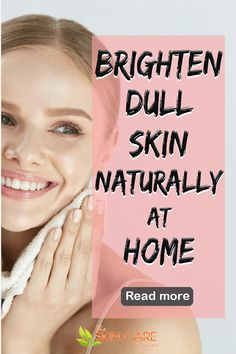 Brighten dull skin naturally at home with our easy home remedies, tips and recommended products. Go to theskincarereviews.com #brightendullskinnaturally #naturalremediesfordullskin #diydullskinremedies Detox Water For Clear Skin, Clear Skin Tips, Oily Skin Care, Healthy Skin Care, Clear Skin Routine, Skin Care Home Remedies, Dull Skin, Skin Products, Face Skin