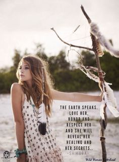 The Earth speaks. Love her, honor and respect her and she will reveal her healing and her secrets. -Shikoba Photo Credit Spell and the Gypsy Collective, Byron Bay, Australia WILD WOMAN SISTERHOOD™ #WildWomanSisterhood #wildwomen #wildwomanmedicine #rewild #earthenspirit #walkabout #shikoba #shikobaquotes