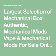 Largest Selection of Mechanical Box Authentic, Mechanical Mods Vape & Mechanical Mods For Sale Online - Shop Now!