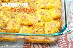 Bubble Up Taco Bake: kid-friendly dinner that uses canned biscuit dough!  www.TheSeasonedMom.com
