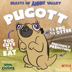Is there any doubt why this is the first pet? TOO cute!  Meet Pugott in Dawn of the Croods, now streaming on Netflix!